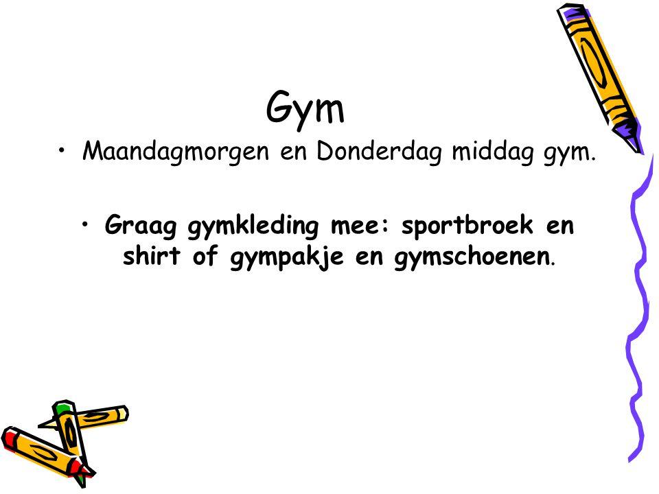Gym Maandagmorgen en Donderdag middag gym.