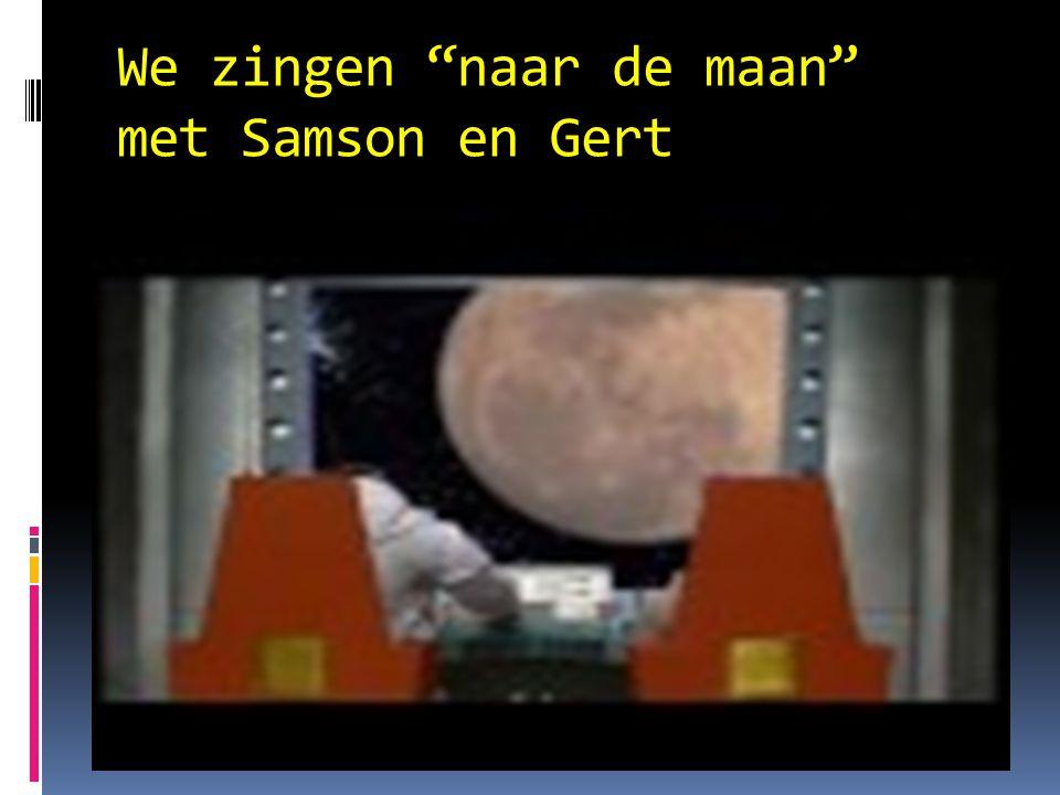 We zingen naar de maan met Samson en Gert