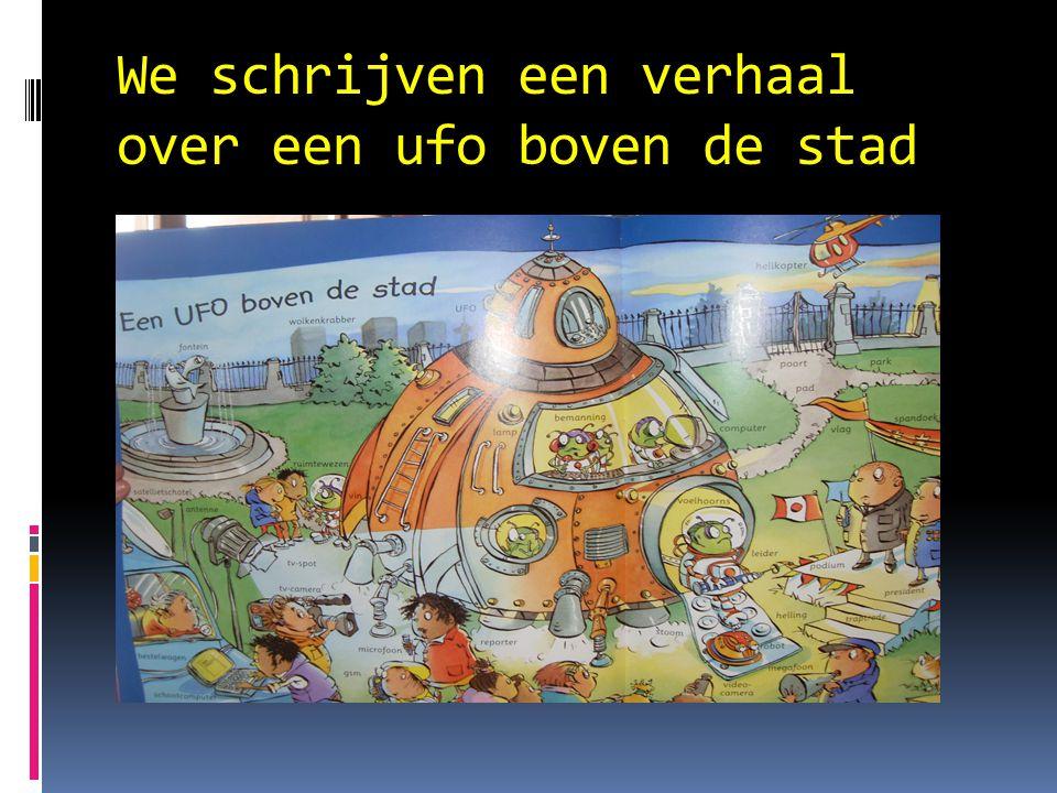 We schrijven een verhaal over een ufo boven de stad