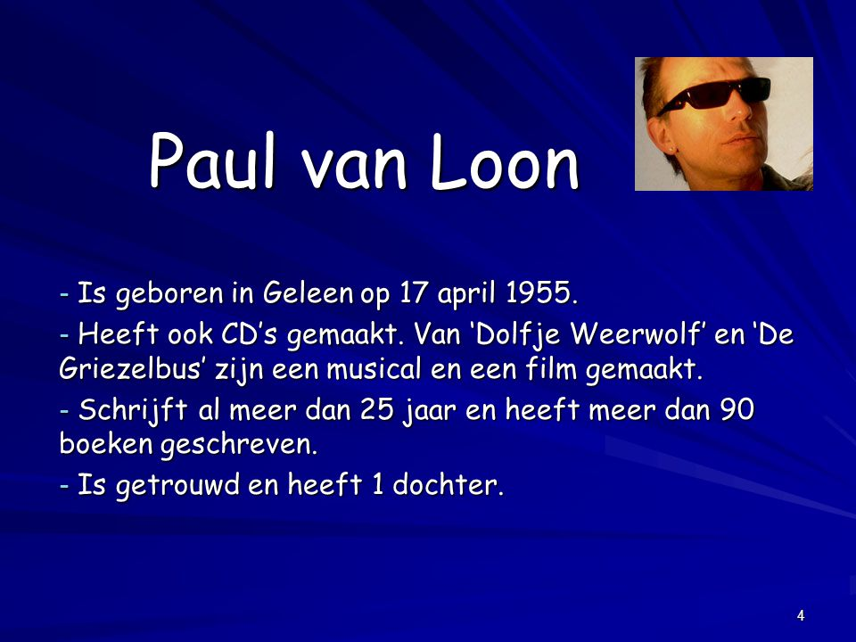 Paul van Loon Is geboren in Geleen op 17 april 1955.