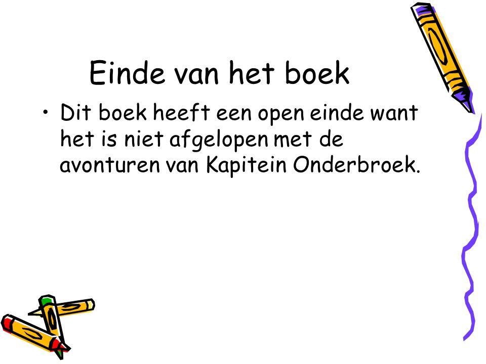 Einde van het boek Dit boek heeft een open einde want het is niet afgelopen met de avonturen van Kapitein Onderbroek.