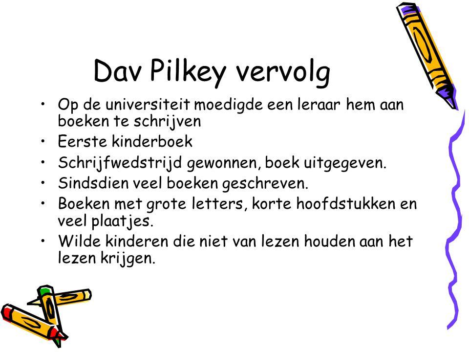 Dav Pilkey vervolg Op de universiteit moedigde een leraar hem aan boeken te schrijven. Eerste kinderboek.