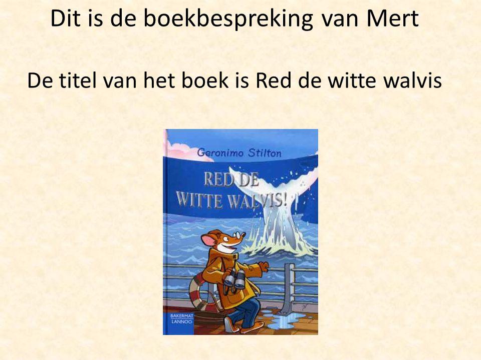 Dit is de boekbespreking van Mert De titel van het boek is Red de witte walvis