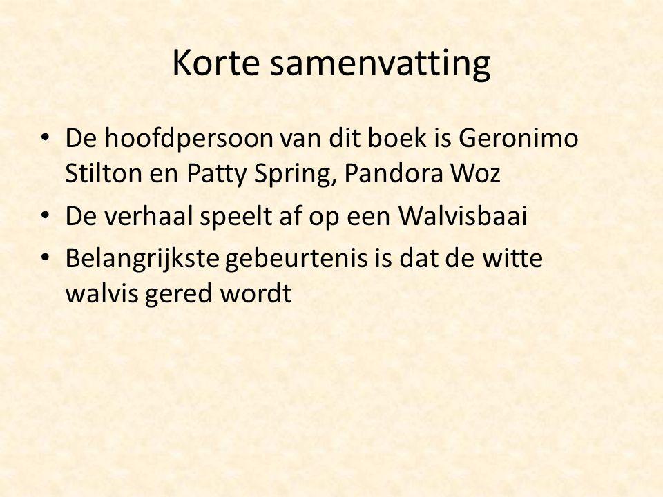 Korte samenvatting De hoofdpersoon van dit boek is Geronimo Stilton en Patty Spring, Pandora Woz. De verhaal speelt af op een Walvisbaai.