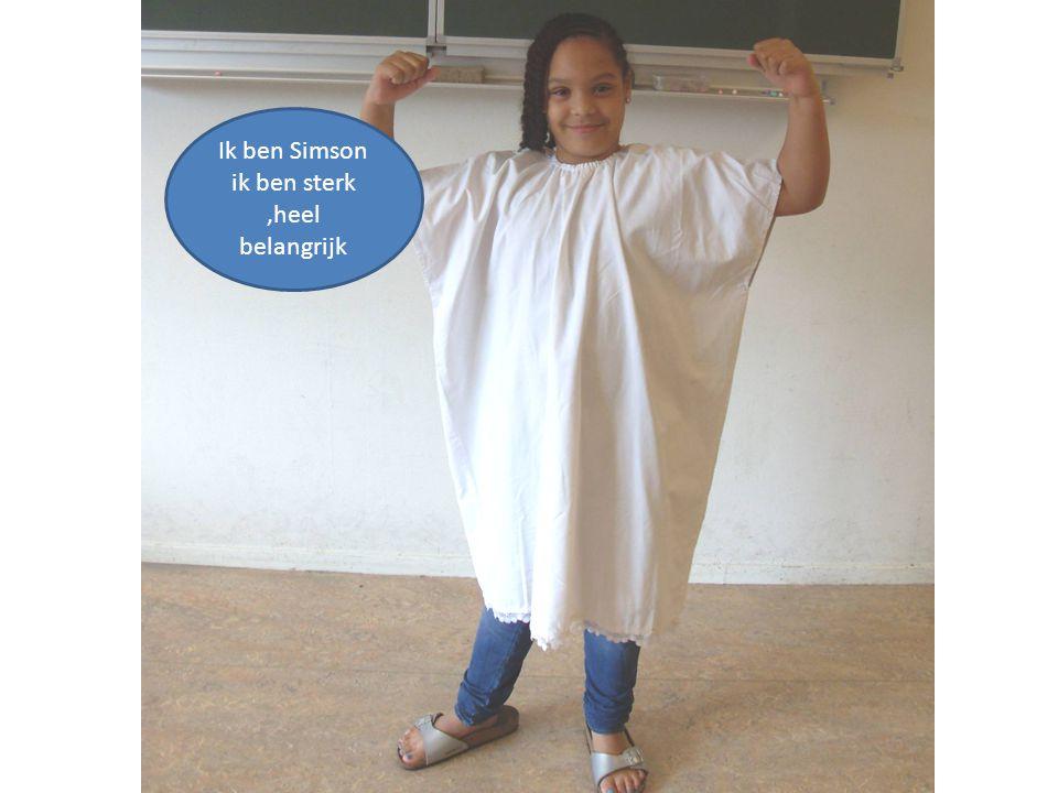 Ik ben Simson ik ben sterk ,heel belangrijk