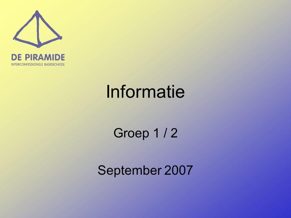 Informatie Groep 1 / 2 September 2007