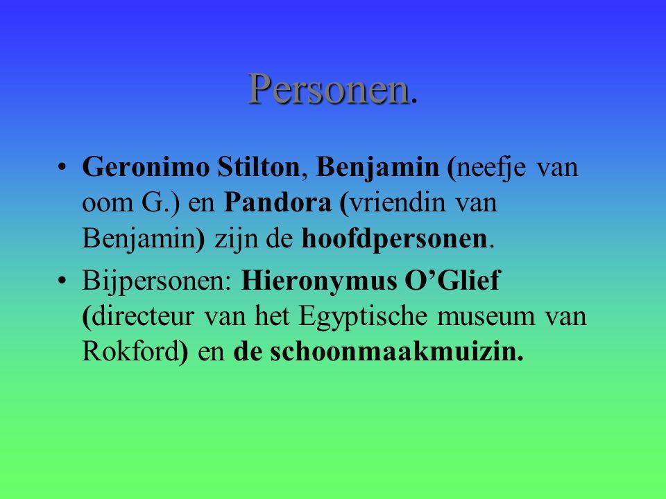 Personen. Geronimo Stilton, Benjamin (neefje van oom G.) en Pandora (vriendin van Benjamin) zijn de hoofdpersonen.