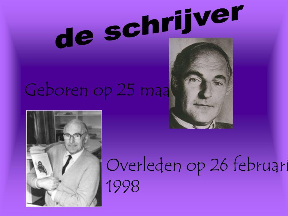 de schrijver Geboren op 25 maart 1922. Overleden op 26 februari 1998