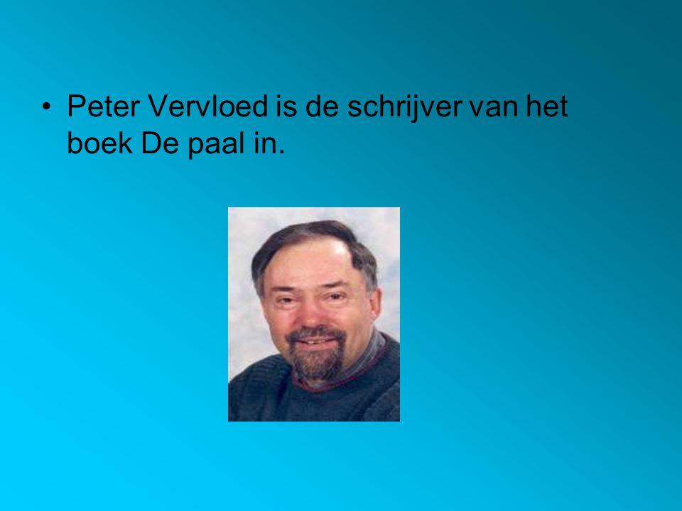 Peter Vervloed is de schrijver van het boek De paal in.