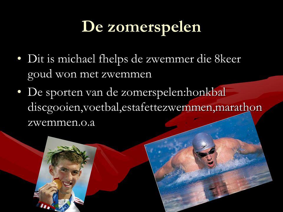 De zomerspelen Dit is michael fhelps de zwemmer die 8keer goud won met zwemmen.