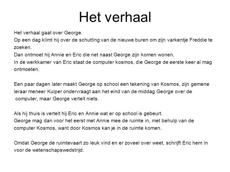 Het verhaal Het verhaal gaat over George.