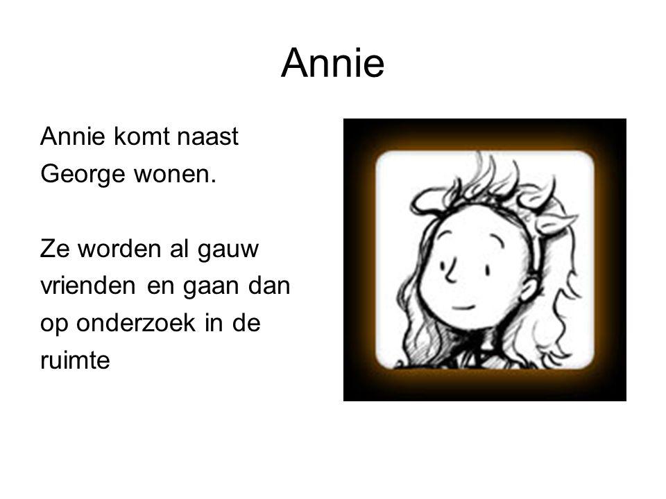 Annie Annie komt naast George wonen. Ze worden al gauw