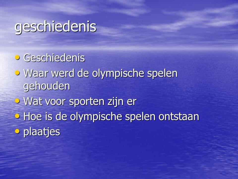 geschiedenis Geschiedenis Waar werd de olympische spelen gehouden