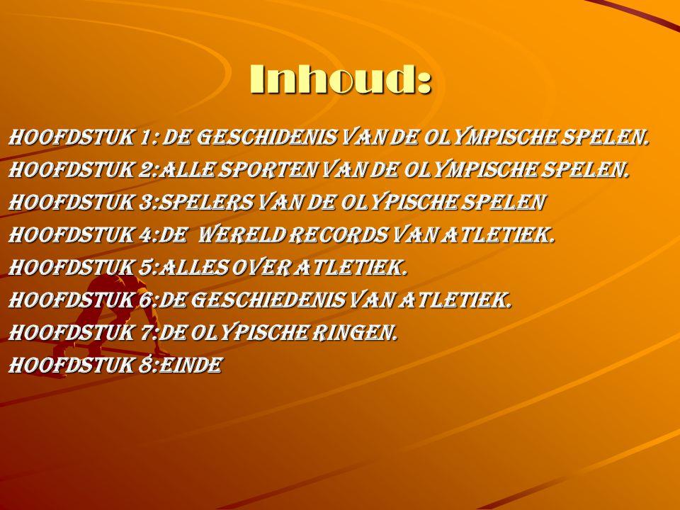 Inhoud: Hoofdstuk 1: de geschidenis van de olympische spelen.