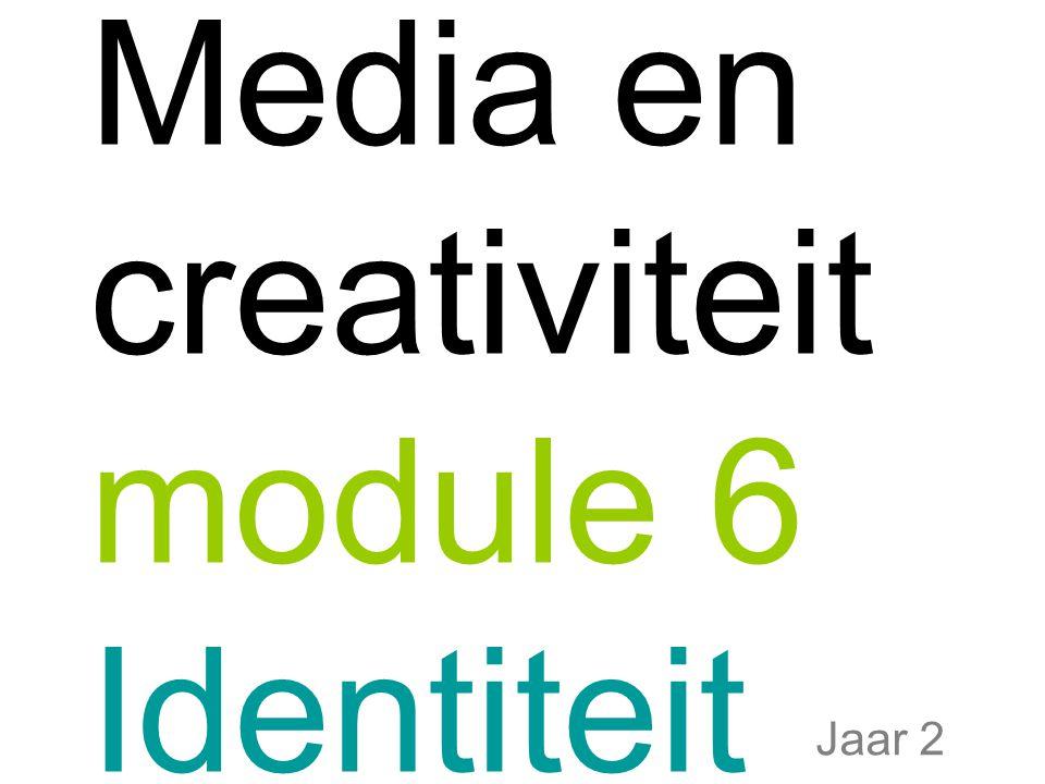 Media en creativiteit module 6 Identiteit