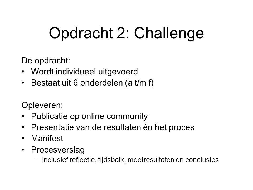 Opdracht 2: Challenge De opdracht: Wordt individueel uitgevoerd