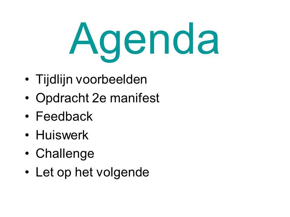 Agenda Tijdlijn voorbeelden Opdracht 2e manifest Feedback Huiswerk