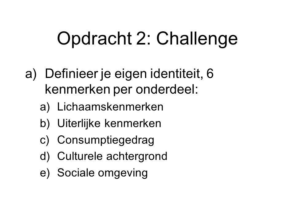 Opdracht 2: Challenge Definieer je eigen identiteit, 6 kenmerken per onderdeel: Lichaamskenmerken.