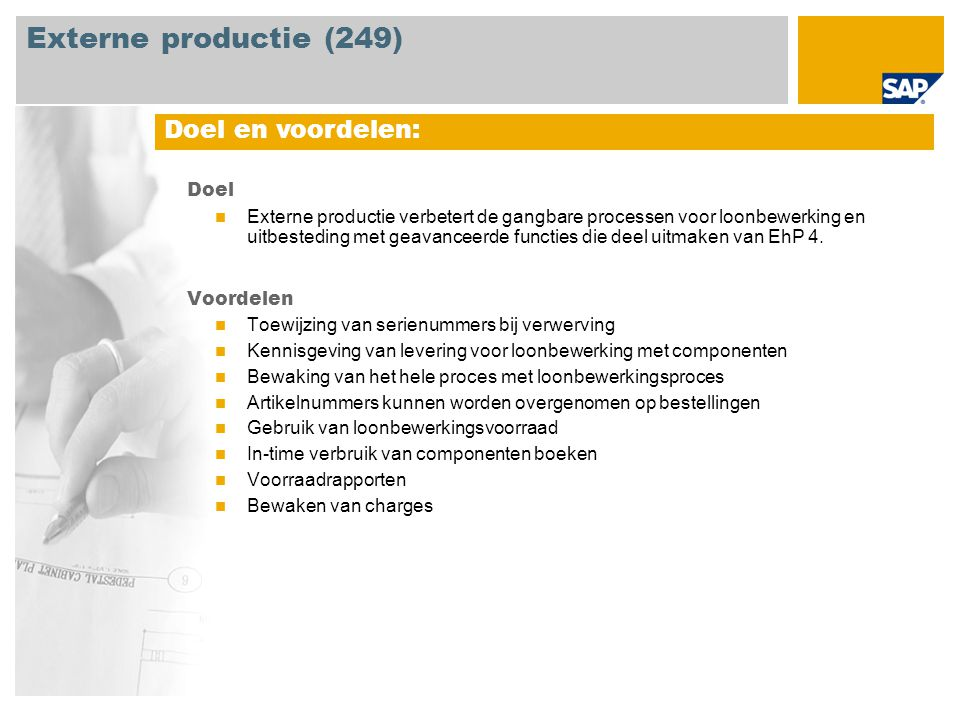 Externe productie (249) Doel en voordelen: Doel