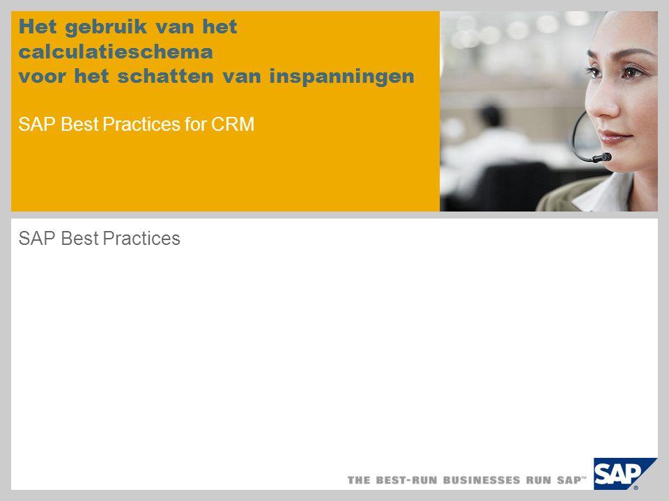 Het gebruik van het calculatieschema voor het schatten van inspanningen SAP Best Practices for CRM