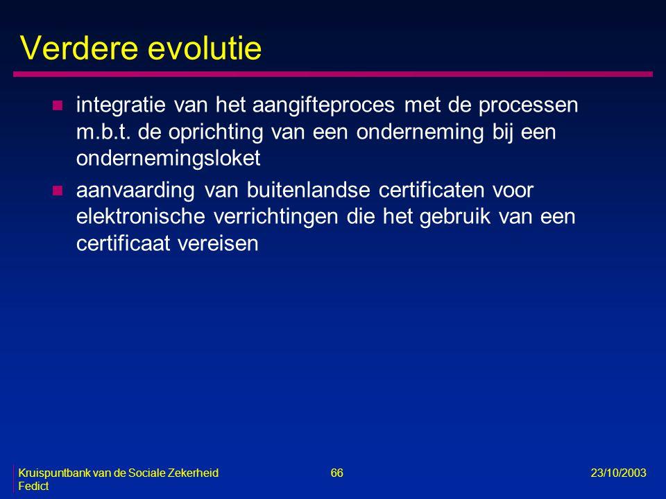 Verdere evolutie integratie van het aangifteproces met de processen m.b.t. de oprichting van een onderneming bij een ondernemingsloket.