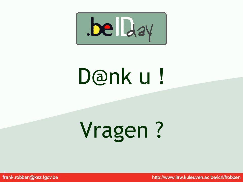 D@nk u ! Vragen frank.robben@ksz.fgov.be http://www.law.kuleuven.ac.be/icri/frobben