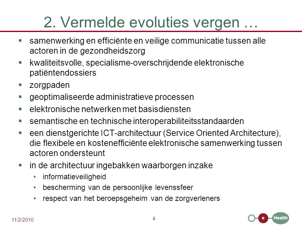 2. Vermelde evoluties vergen …