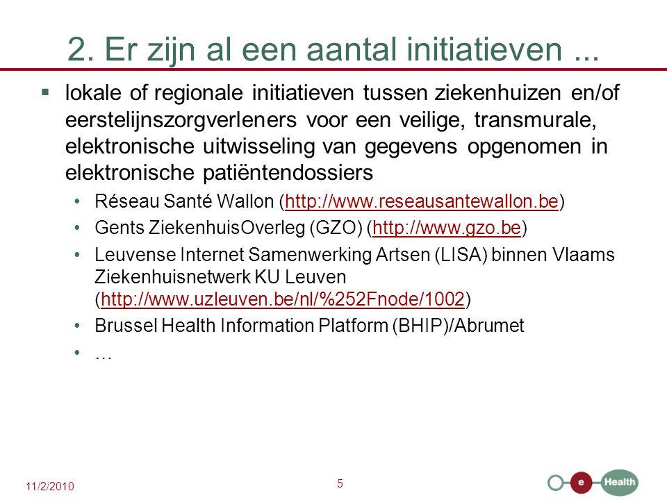 2. Er zijn al een aantal initiatieven ...
