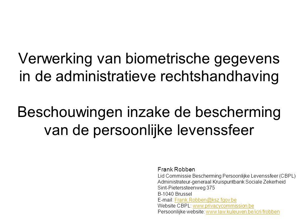 Verwerking van biometrische gegevens in de administratieve rechtshandhaving Beschouwingen inzake de bescherming van de persoonlijke levenssfeer