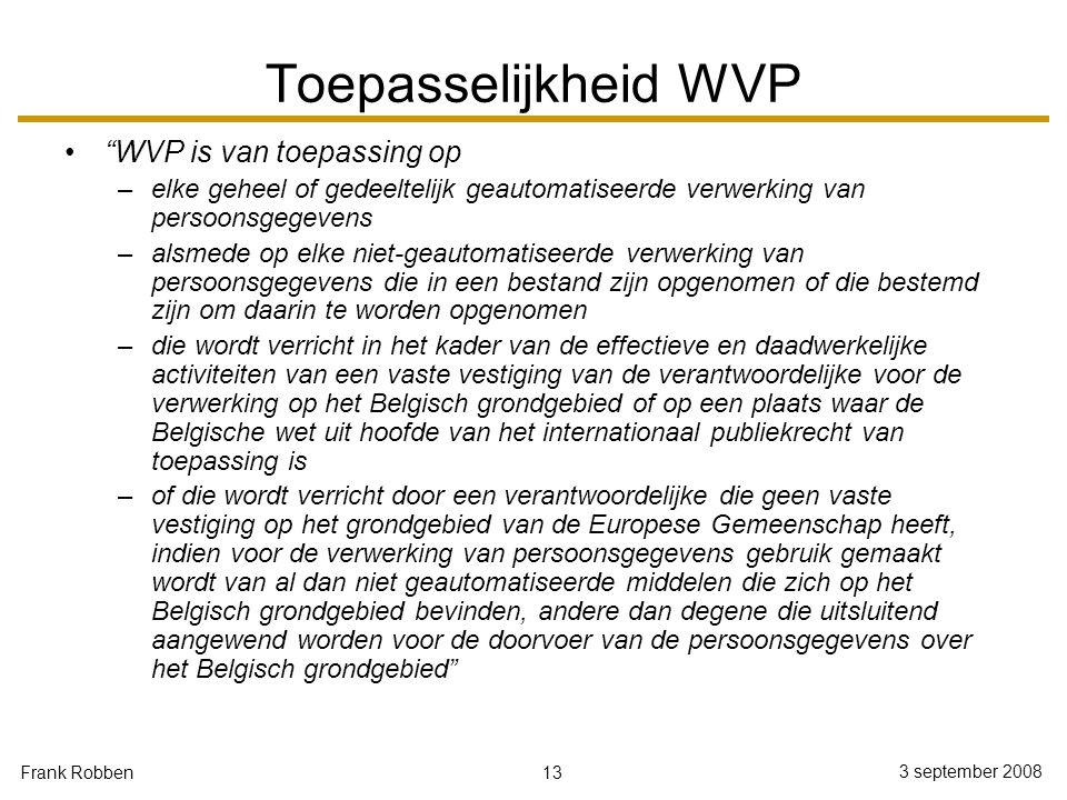 Toepasselijkheid WVP WVP is van toepassing op