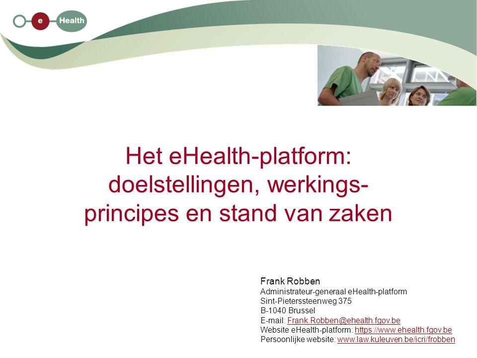 Het eHealth-platform: doelstellingen, werkings- principes en stand van zaken