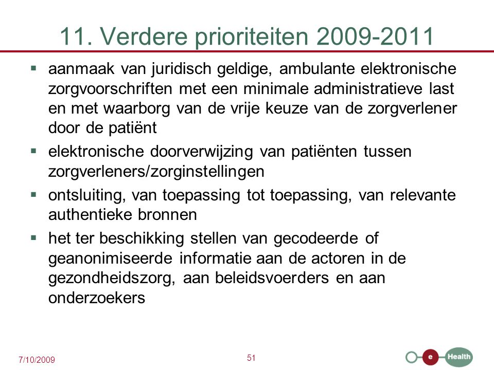 11. Verdere prioriteiten 2009-2011