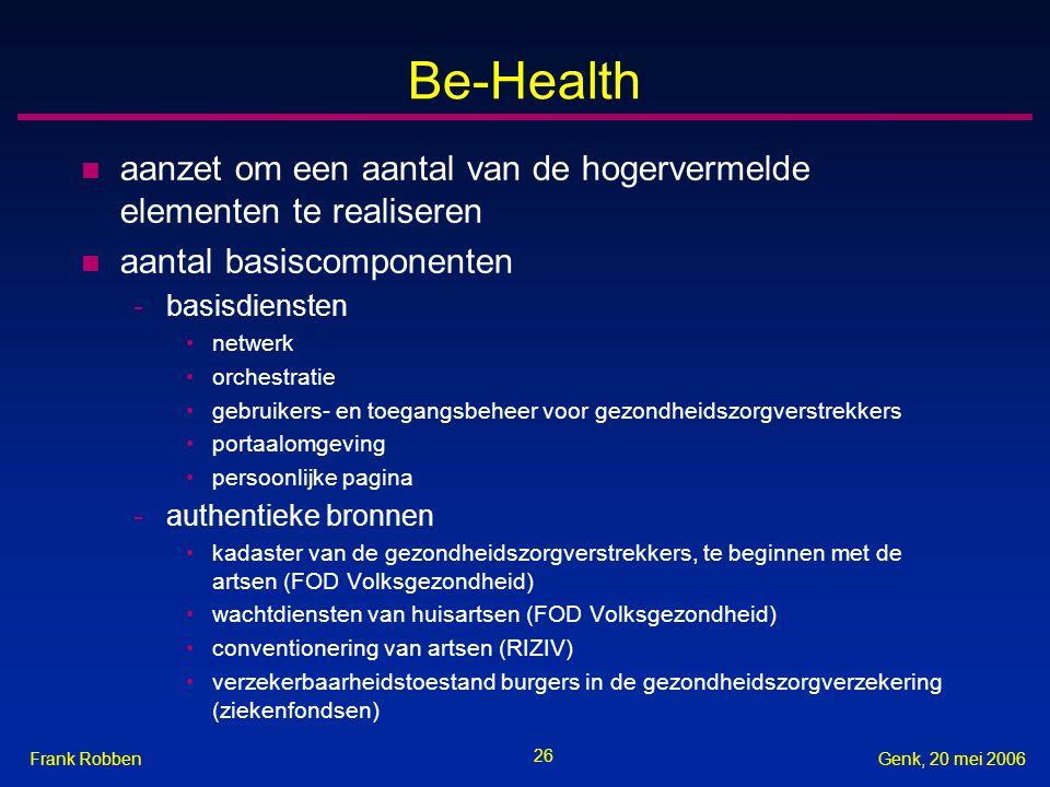 Be-Health aanzet om een aantal van de hogervermelde elementen te realiseren. aantal basiscomponenten.