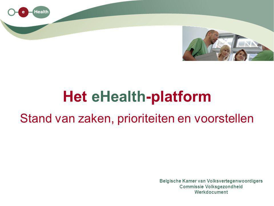 Het eHealth-platform Stand van zaken, prioriteiten en voorstellen