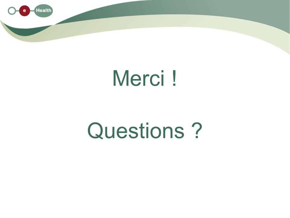 Merci ! Questions