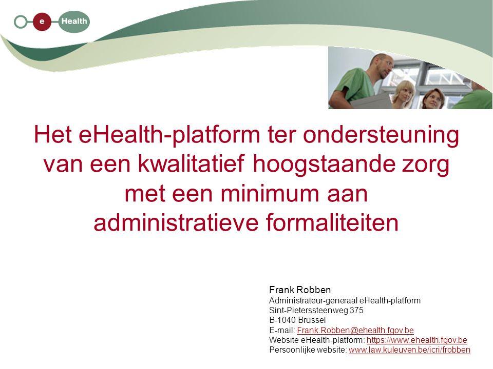 Het eHealth-platform ter ondersteuning van een kwalitatief hoogstaande zorg met een minimum aan administratieve formaliteiten