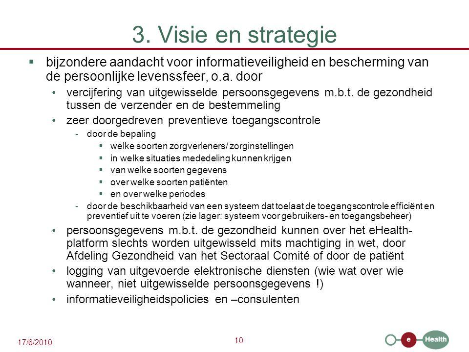 3. Visie en strategie bijzondere aandacht voor informatieveiligheid en bescherming van de persoonlijke levenssfeer, o.a. door.