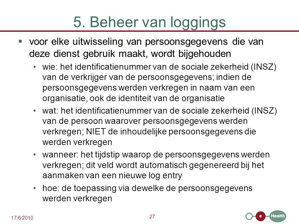 5. Beheer van loggings voor elke uitwisseling van persoonsgegevens die van deze dienst gebruik maakt, wordt bijgehouden.