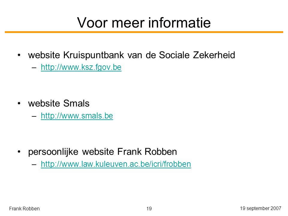 Voor meer informatie website Kruispuntbank van de Sociale Zekerheid