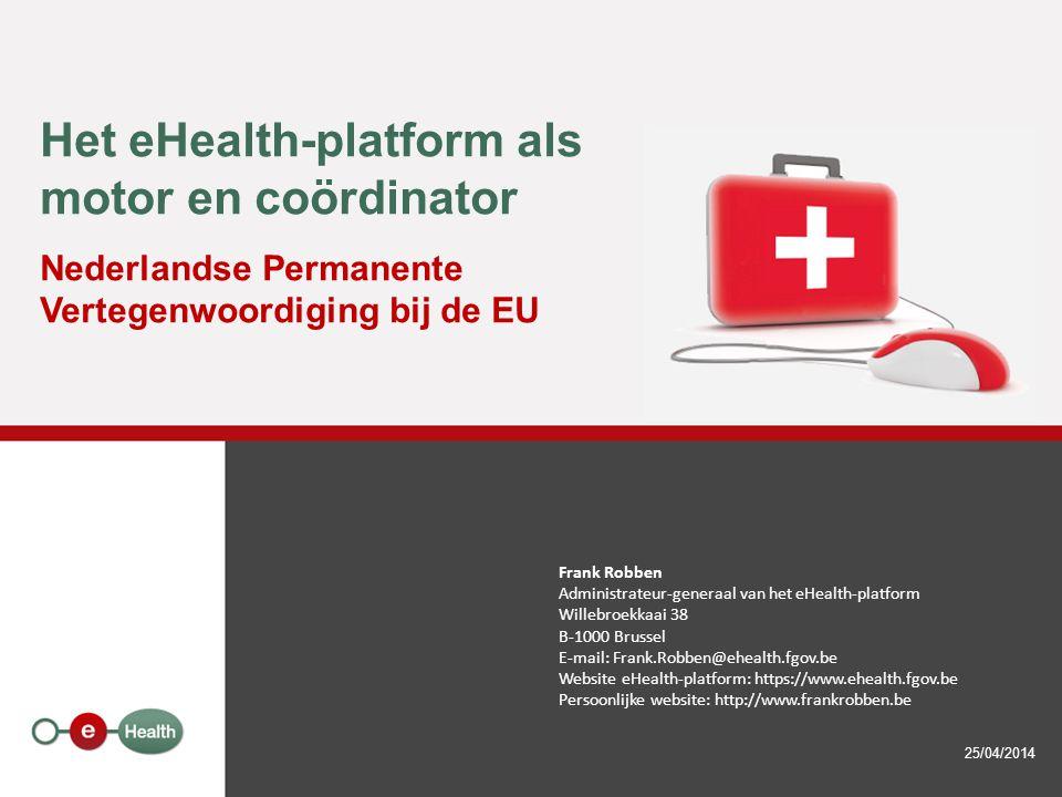 Het eHealth-platform als motor en coördinator Nederlandse Permanente Vertegenwoordiging bij de EU