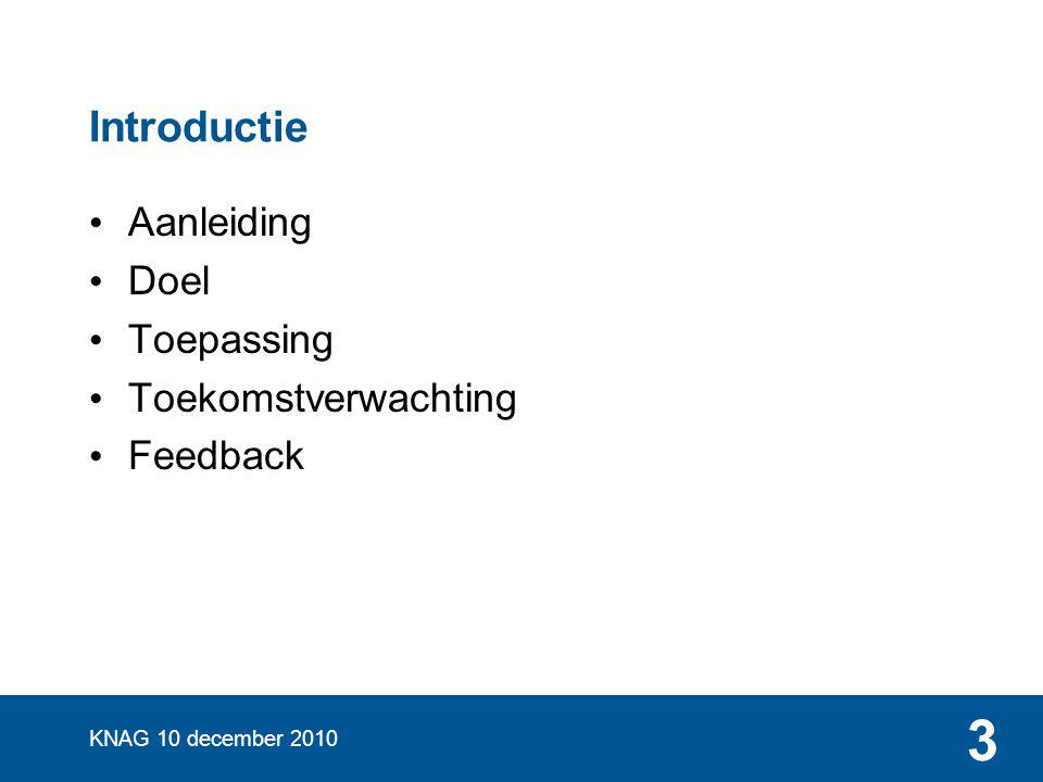 Introductie Aanleiding Doel Toepassing Toekomstverwachting Feedback