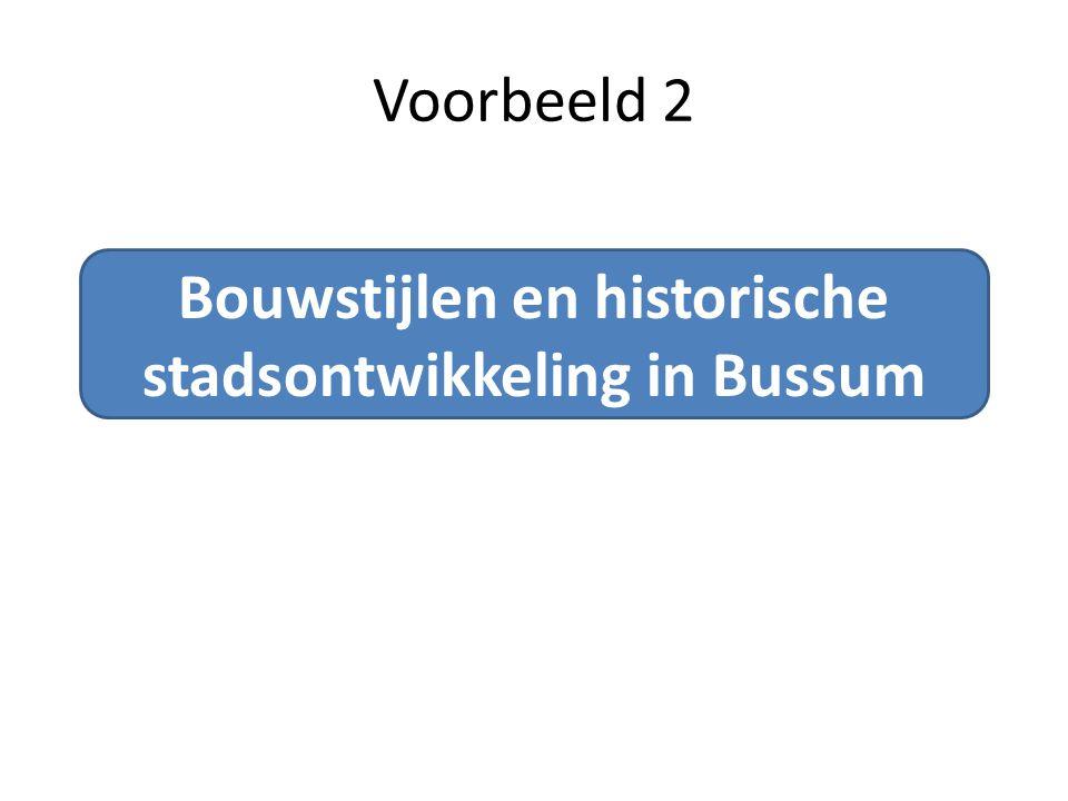 Bouwstijlen en historische stadsontwikkeling in Bussum