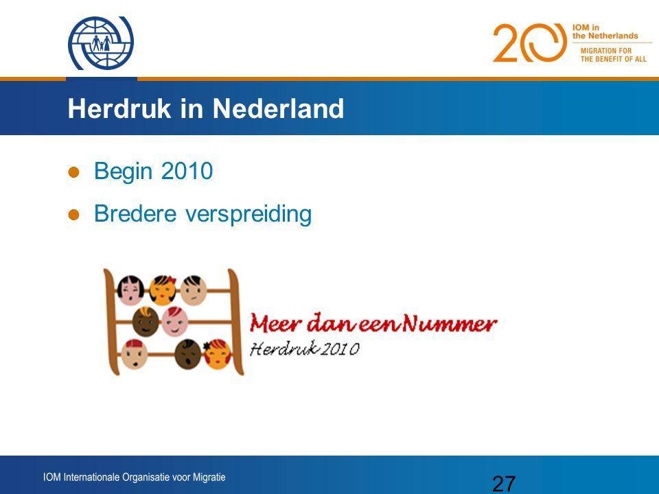 Herdruk in Nederland Begin 2010 Bredere verspreiding