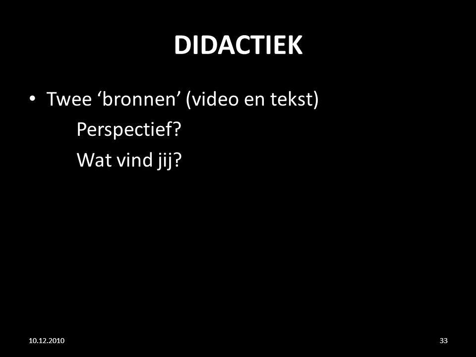 DIDACTIEK Twee 'bronnen' (video en tekst) Perspectief Wat vind jij
