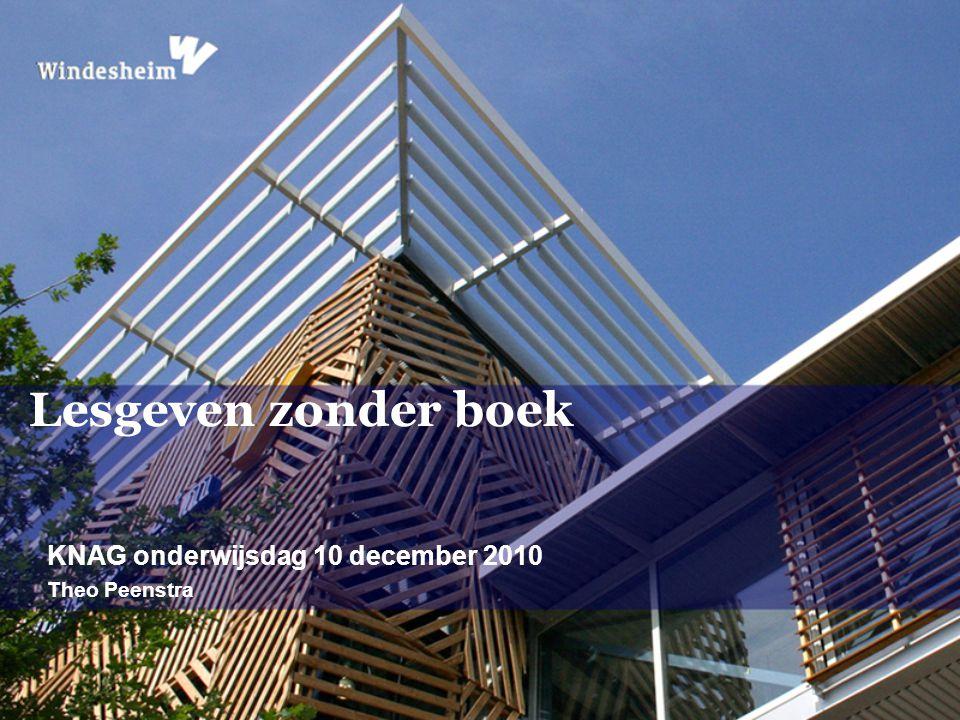 Lesgeven zonder boek KNAG onderwijsdag 10 december 2010 Theo Peenstra
