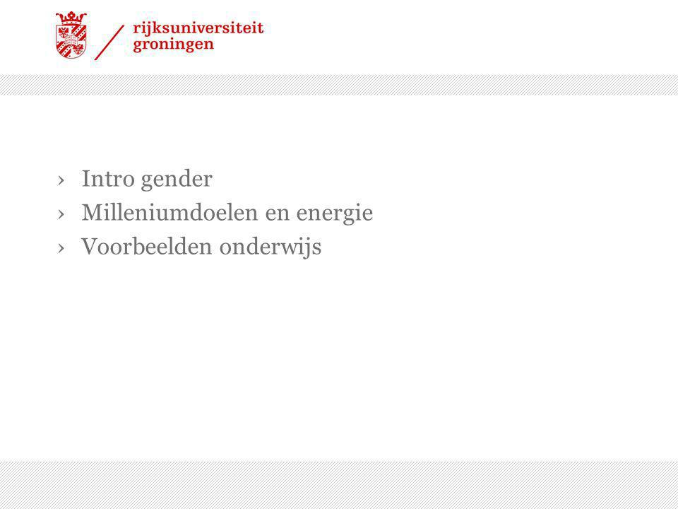 Intro gender Milleniumdoelen en energie Voorbeelden onderwijs