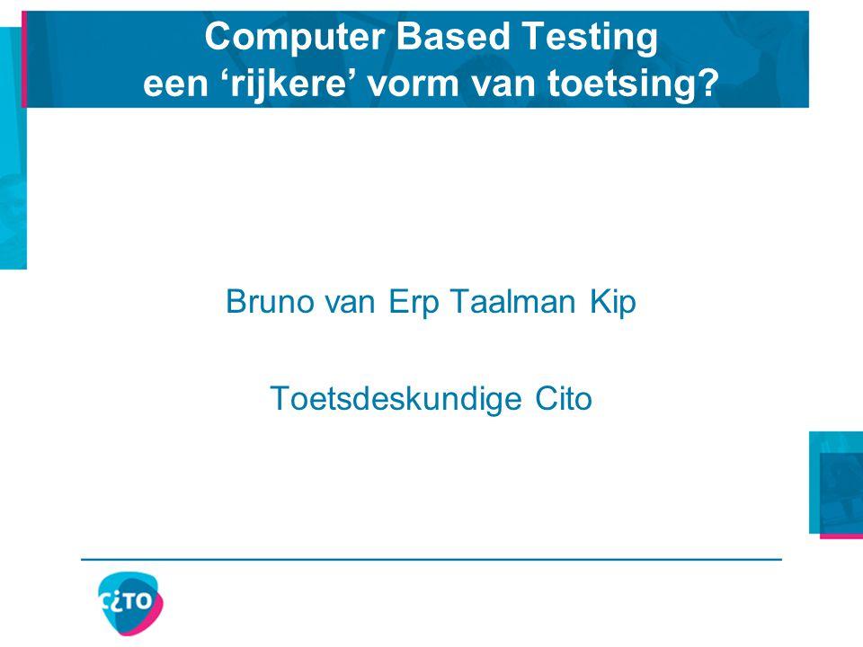 Computer Based Testing een 'rijkere' vorm van toetsing