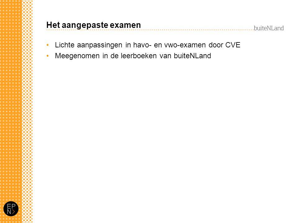 Het aangepaste examen Lichte aanpassingen in havo- en vwo-examen door CVE.