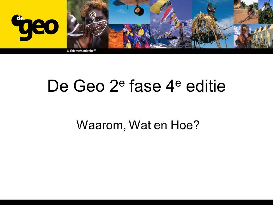 De Geo 2e fase 4e editie Waarom, Wat en Hoe