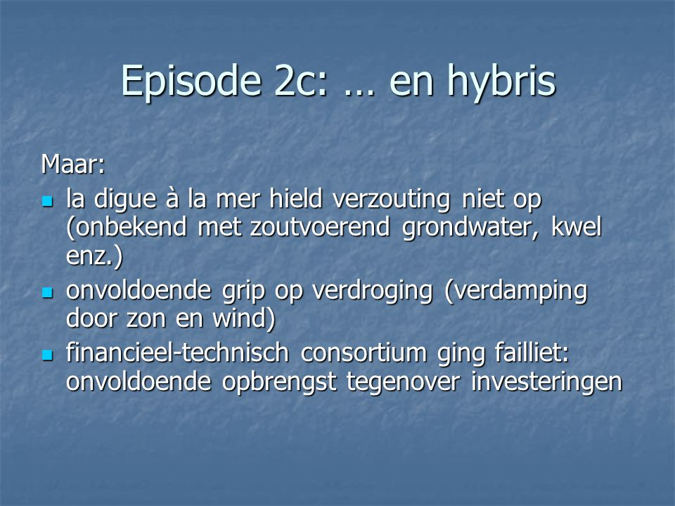 Episode 2c: … en hybris Maar: